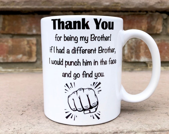 Funny Brother Mug - Thank you for being my Brother Mug - Brother gift - Brother Mug - Brother Humor