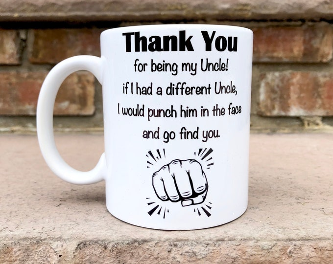 Funny Uncle Mug - Thank you for being my Uncle Mug - Uncle gift - Uncle Mug - Uncle Humor