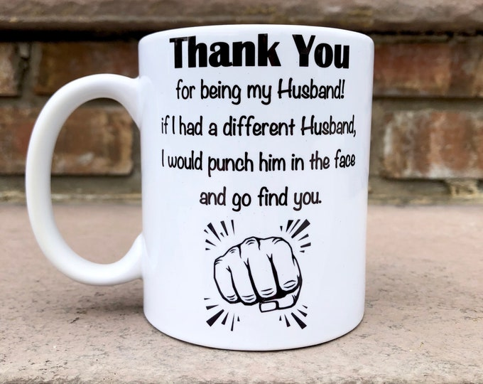 Funny Husband Mug - Thank you for being my  Husband Mug - Husband gift -  Husband Mug -  Husband Humor