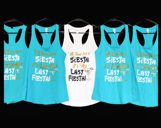 Bridal Party Tank Tops - No time for a Siesta it's my last Fiesta - Margarita Mexican Themed Shirts - Bachelorette Tanks