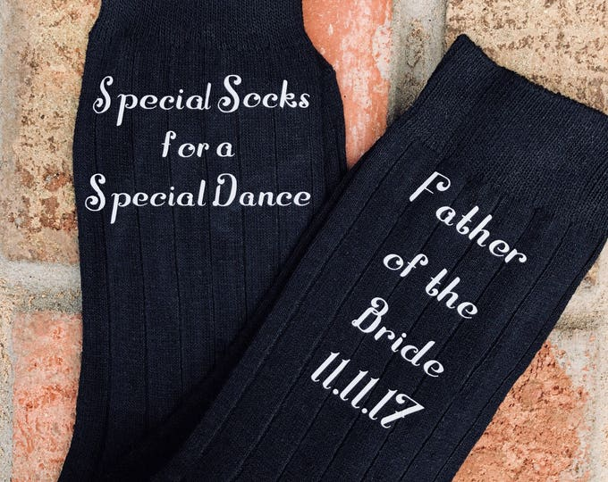 Special Socks for a Special Dance - Socks for the Wedding Day - Father of the Bride Socks - Father Daughter Dance Socks