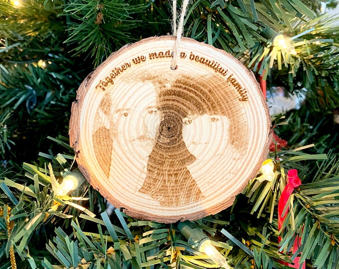 Personalized Wood Engraved Photo Ornament - Wood Etched - Laser Photo Ornament - Together we made a Beautiful Family