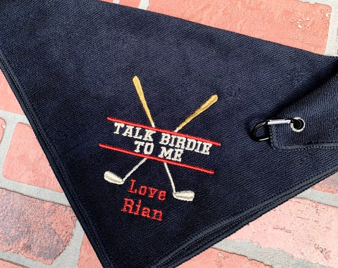 Golf Towel - Personalized Embroidered Golf Towel - talk birdie to me - Fathers Day Golf Towel - Fathers Day Gift