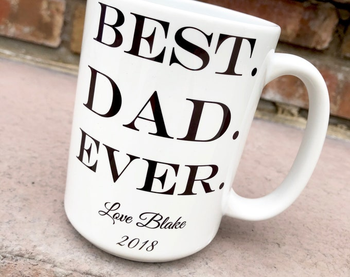 Fathers Day Gift - First Fathers Day Mug - Dad gift - Father's Day Mug - BEST DAD EVER with personalization