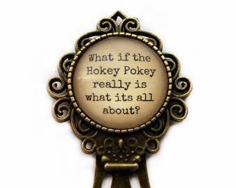 """Jimmy Buffett """"What if the Hokey Pokey really is what its all about?"""" Bookmark"""