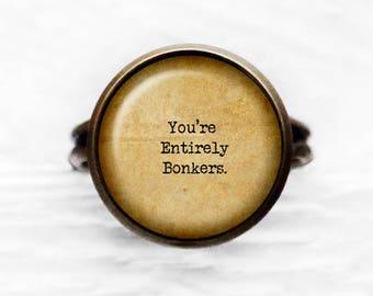 "Alice in Wonderland ""You're Entirely Bonkers."" Adjustable Ring"