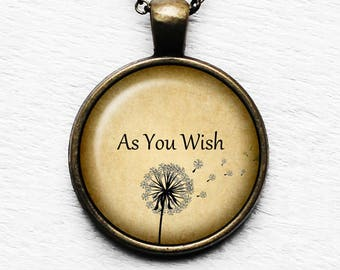 As you wish Pendant & Necklace.