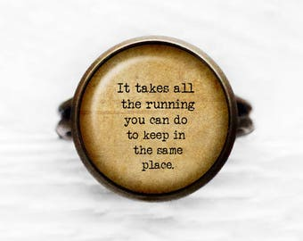 """Alice in Wonderland """"It takes all the running you can do to keep in the same place"""" Adjustable Ring"""