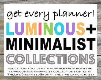 16 Complete Planners - Get The Entire Luminous Collection + The Entire Minimalist Collection and Save Huge!