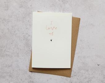 I love us // Greeting Card
