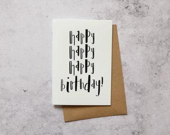 Happy happy happy birthday! // Greeting Card
