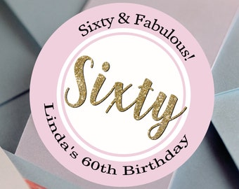 60th Birthday Favors - Sixty and Fabulous  - Birthday Stickers, Custom Birthday Labels, Round Birthday labels, Candy Stickers