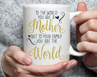 15 oz To the world you are a Mother Mug, Mother's Day Coffee Mug, Mother's Day Gift, Mothers Day, Gift for Mother, Gift for Mom