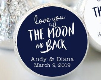 Love you to the Moon and Back Hershey Kiss® Stickers - Kiss Seals - Wedding Decor - Kiss Stickers  - Bridal Shower - Wedding