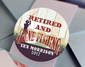 Retirement, Custom Labels - Round Retirement labels -Gone Fishing stickers - Party Stickers - Retirement Favor Stickers - Thank You