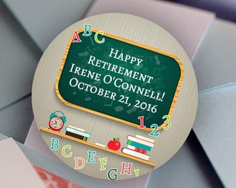 Retirement, Custom Labels - Round Retirement labels -Teachers stickers - Party Stickers - Retirement Favor Stickers - Thank You