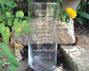 Memorial Vase | Baby Loss | Sympathy Gift | Hold you in our hearts until hold you in Heaven | Miscarriage Memorial Vase