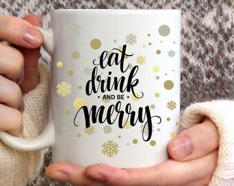 Eat Drink and Be Merry Mug, Christmas mug, Winter Mug, Coffee Mug, Winter Coffee Mug, Snowflake Mug, Christmas Coffee Mug, 15 oz mug,