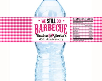 Water Bottle Labels, 30 We Still DO BBQ, Engagement Party Wedding, Anniversary, Anniversary Shower, Customizable Personalized Labels