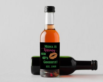 Personalized Custom Mini Wine Bottle Labels  -  Shes's Kissing her 40's Goodbye - 30's Goodbye - 20's Goodbye