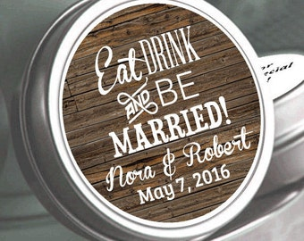 Eat Drink and Be Married Wedding Favors - Mint Wedding Favors - Wedding Mints - Rustic Wedding Favors - Personalized Mint Favors