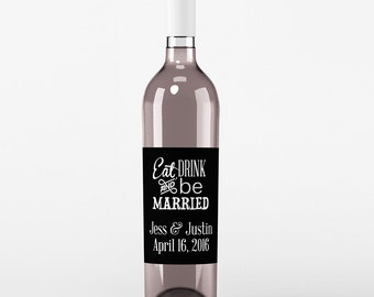 4 Wedding Wine Labels - Custom Wedding Wine Labels - Floral Wine Labels - Eat Drink and Be Married Wine Labels - Names and Date