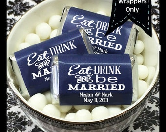 Eat Drink & Be Married Hershey's Mini's Chocolate Wrappers, Eat Drink and Be Married Mini Wrappers, Mini Hershey Wrappers, Wedding Decor