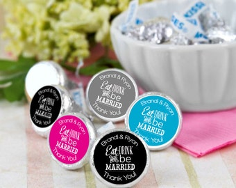108 Eat Drink and Be Married Hershey Kiss® Stickers - Hershey Kiss Stickers Wedding - Personalized Hershey Kiss Labels - Wedding Favors