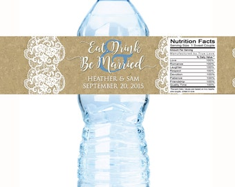 Eat Drink and Be Married Wedding Water Bottle Labels - Burlap and Lace - Personalized Wedding Favors  - Wedding Decor - Wedding Water