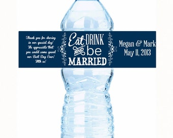 Eat Drink and Be Married Wedding Water Bottle Labels - Wedding Decor - Wedding Favor labels - Wedding Bottle Wraps