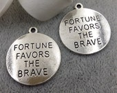 Clearance 20PCS, Antique Silver quot Fortune Favors the Brave quot Charm Pendant Inspiration Charm, Words Phrase Charms 25mm F1556