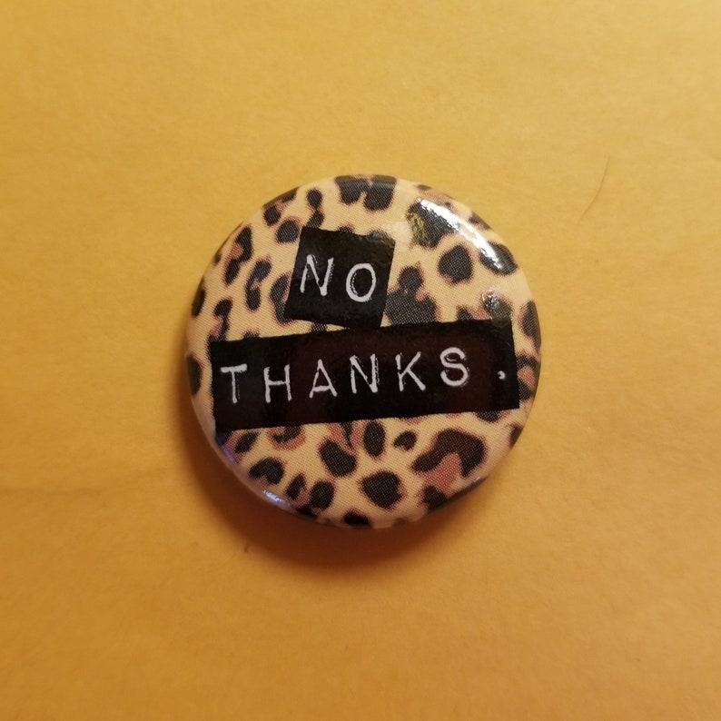 Leopard Print No Thanks PinButton