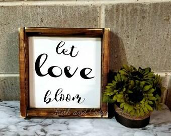 Let Love Bloom Sign