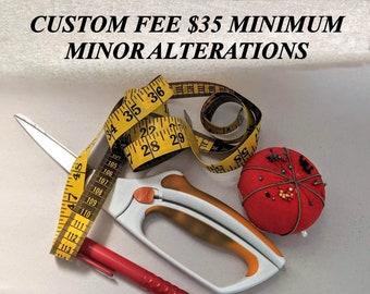 Extra Custom Fee - Minor Alterations - Materials & Labor