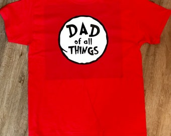 69c54fdb Dad of all things Dr. Suess inspired tee Mom of all things things t-shirts
