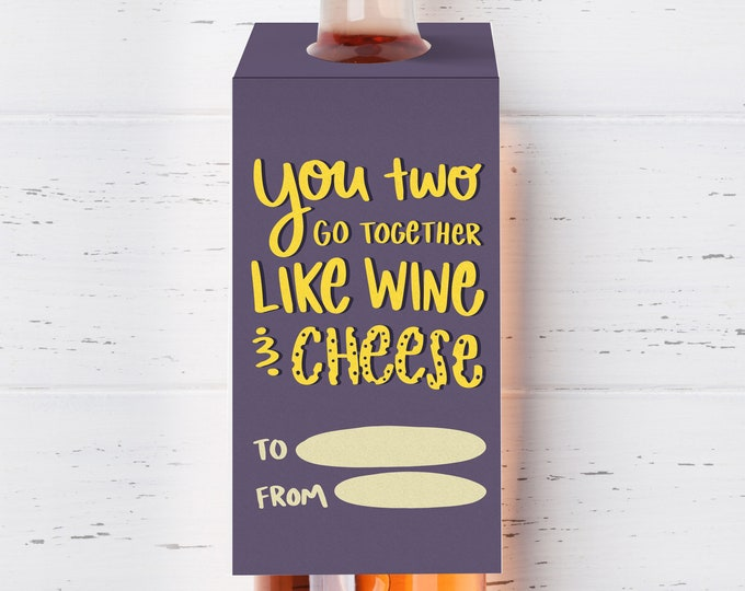 You Two Go Together like Wine and Cheese Wine Tag