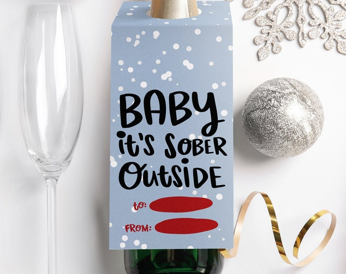 Baby It's Sober Outside Wine Tag