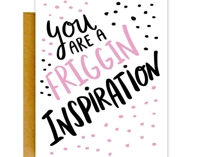 Friggin Inspiration