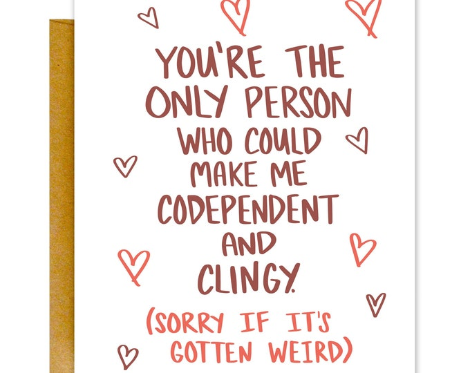 Funny Valentines Card, Valentine's Day Card, Funny Love Card, Greeting Card, Codependent, Love Card, Anniversary Card, Card for Him, Cards