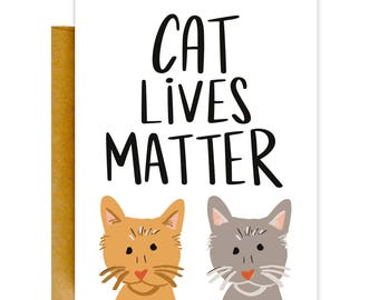 Funny Friend Card, Funny Cat Card, Best Friend Card, Cat Lives Matter, Cat Card, Funny Cat Card, Love Card, Cat, Cat Gift, Cat Quote, Funny