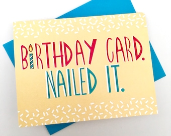 SALE Funny Birthday Card, Birthday Card, Funny Nailed It Card, Funny Card, Birthday Gift, Birthday, Card for Boyfriend, Card for Him