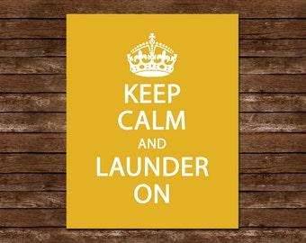 Keep Calm and Launder On ~ Printable ~ 8x10