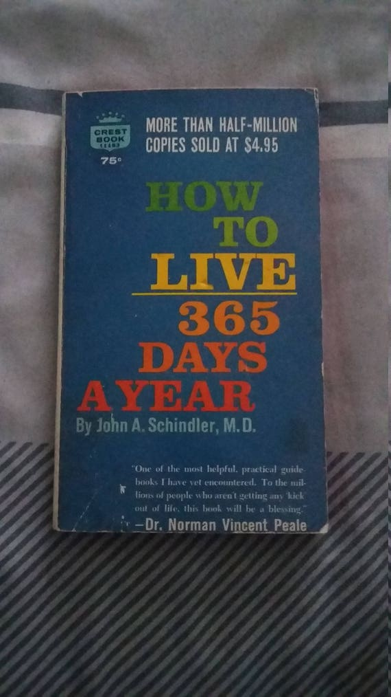 How To Live 365 Days Q Year By John A Schindler Md Etsy