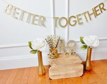 Wedding Banner - Better Together - Bridal Shower Banner - Wedding Decor - Sweetheart Table - Bridal Shower Decor