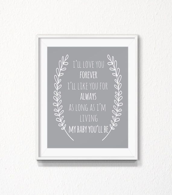 I'll Love You Forever Grey Nursery Quote INSTANT Etsy Custom I Ll Love You Forever Quote