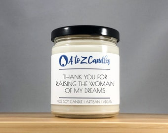 Mothers Day Gift Mother in Law Gift Thank You for Raising the Woman of My Dreams Mother of the Bride Gift Wedding Gift Mother in Law Candle