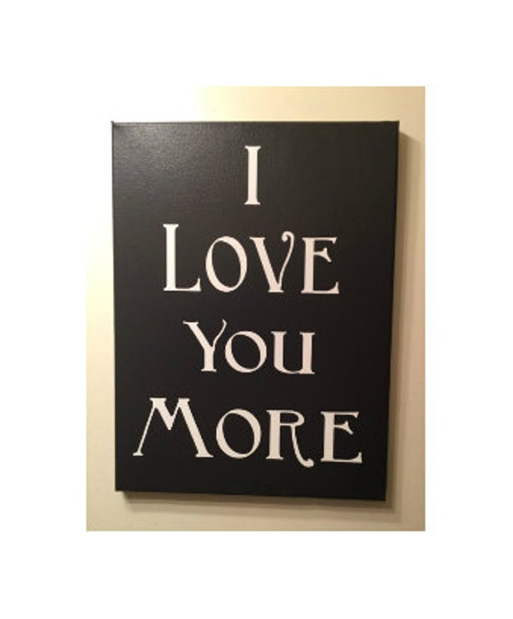 Painted Canvas Sign Bedroom Decor I Love You More Etsy