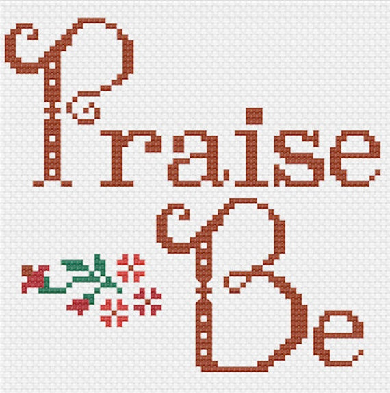 Pdf Handmaid S Tale Praise Be Cross Stitch Downloadable Etsy
