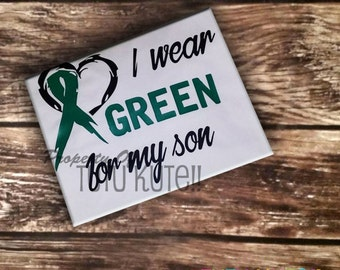 I wear Green for my Son/Daughter