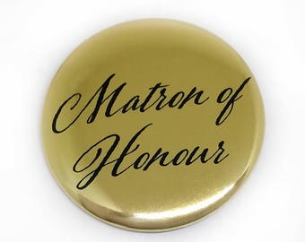 Matron of Honour Button Bridal Party Buttons Bride Brides Maid Bachelorette Party Bridal Shower Metallic Gold